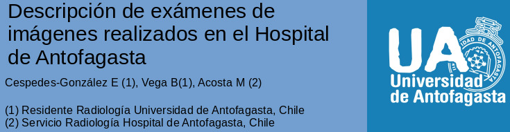 Descripción de exámenes de imágenes realizados en el Hospital de Antofagasta