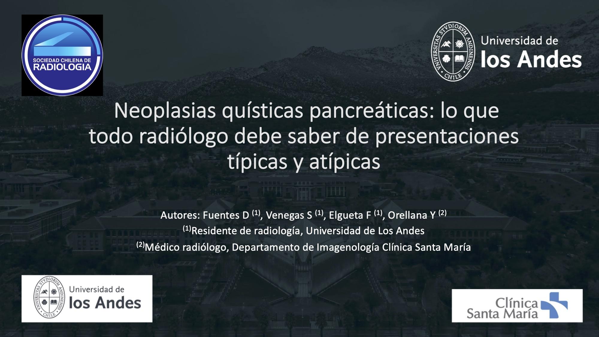 Neoplasias quísticas pancreáticas: lo que todo radiólogo debe saber de presentaciones típicas y atípicas
